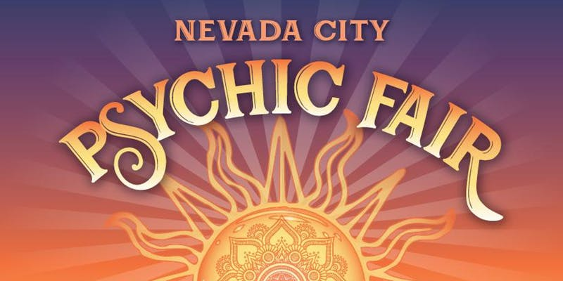 Nevada City Psychic Fair by Miners Foundry Cultural Center