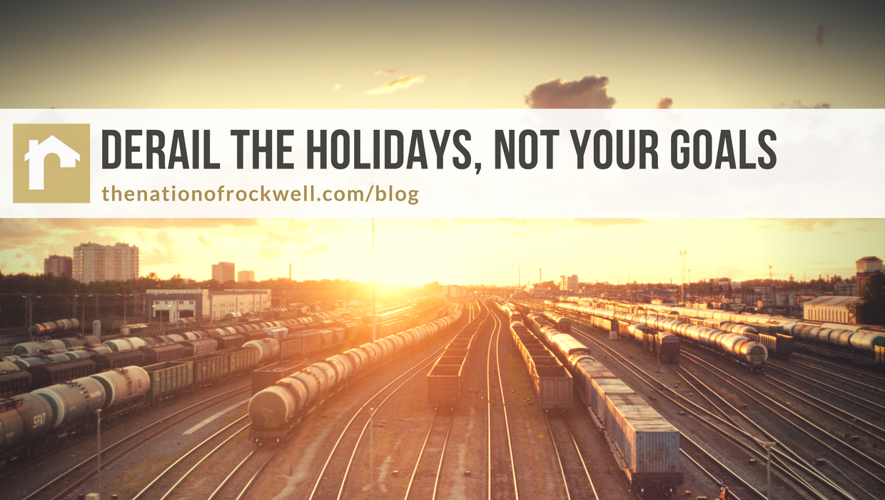 Derail the Holidays, Not Your Goals