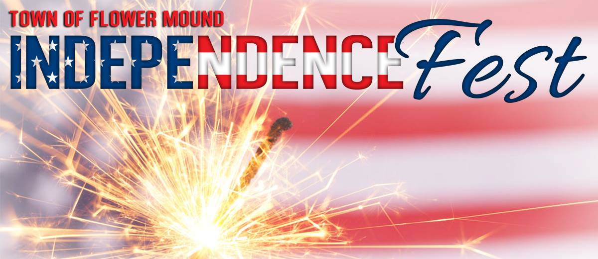 Independence Fest 2018! July 4th in Flower Mound! Featuring Pat Green!