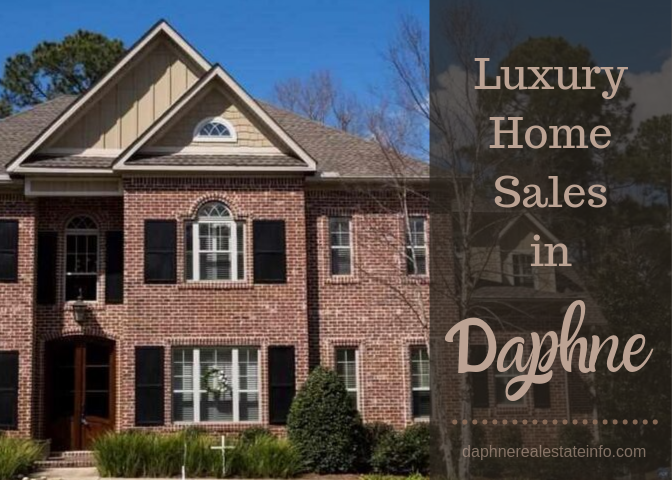Luxury Home Sales in Daphne - Sept 2019