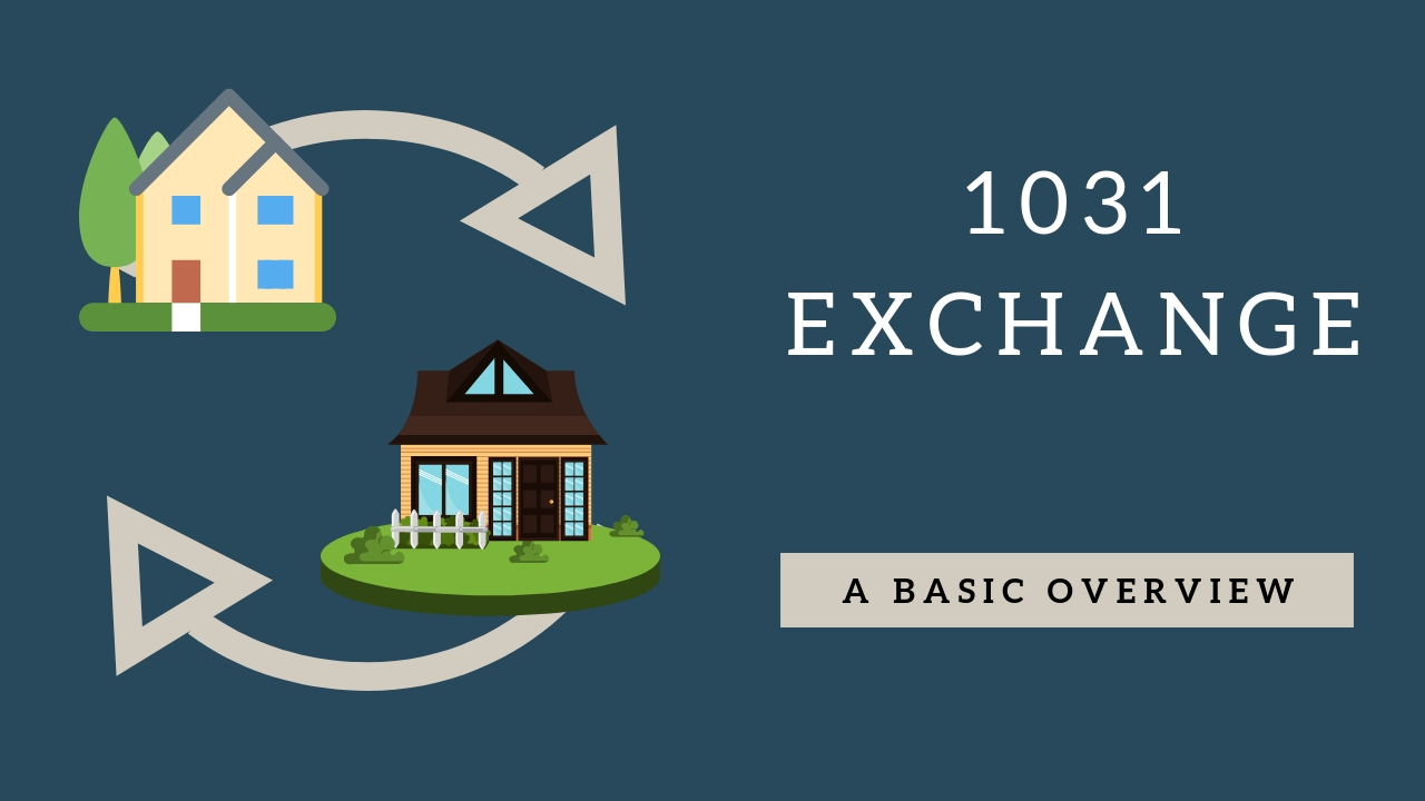 The most BASIC Basics of 1031 Exchanges