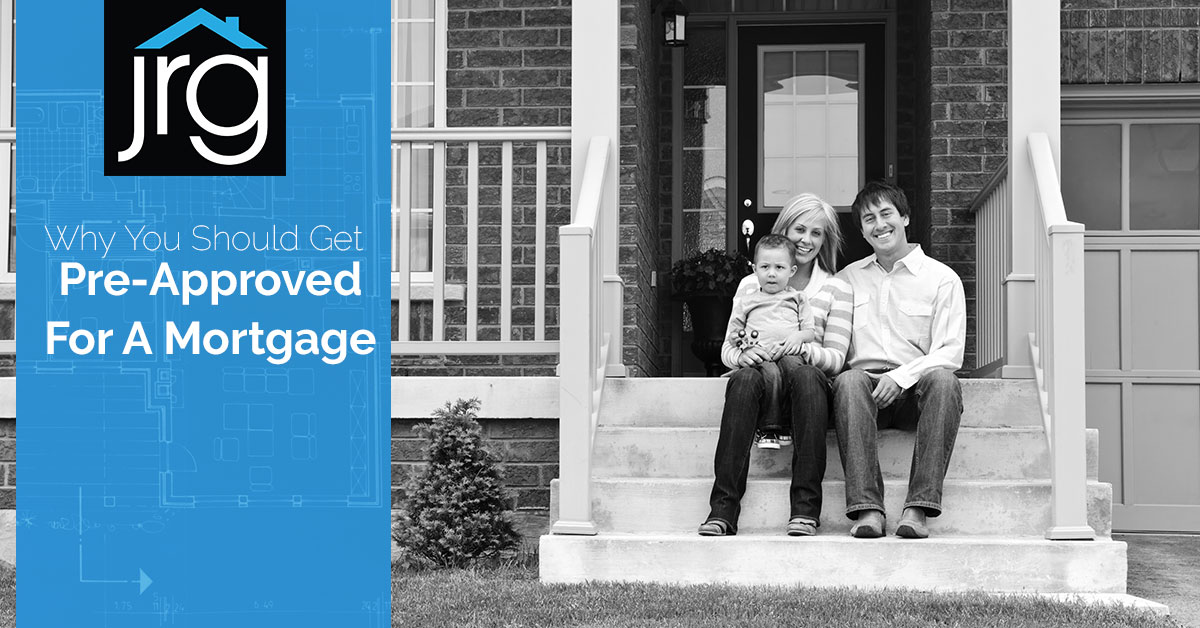 Why You Should Get Pre-approved For a Mortgage