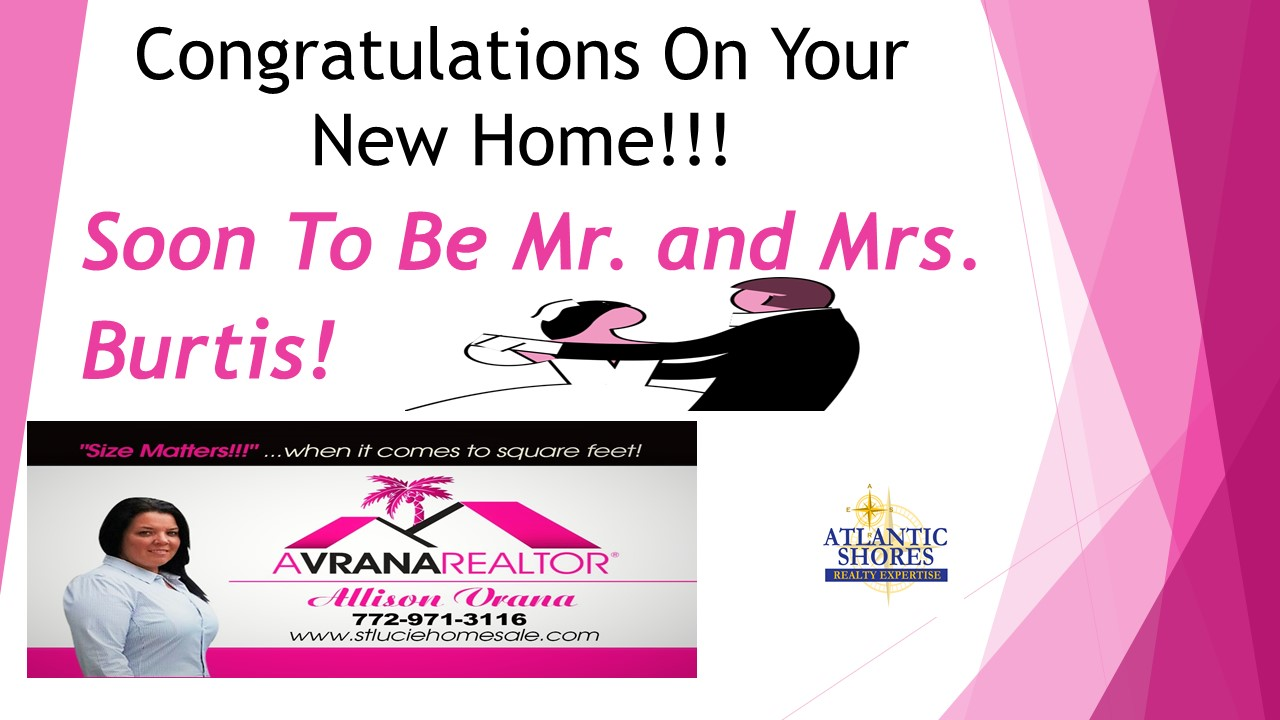 Congratulations First Time Home Buyer's, Port St Lucie Florida Real Estate | A Vrana Realtor
