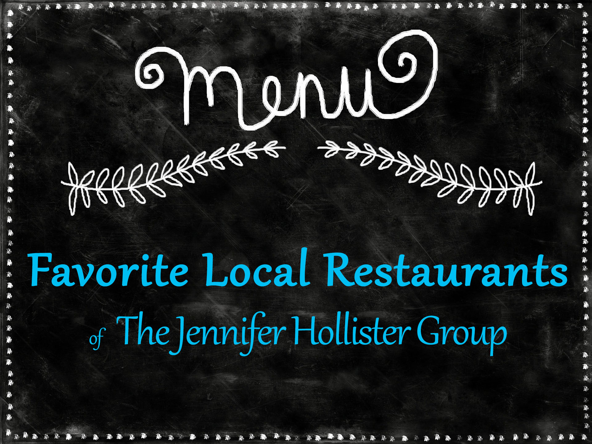 Best Local Restaurants According to The Jennifer Hollister Group