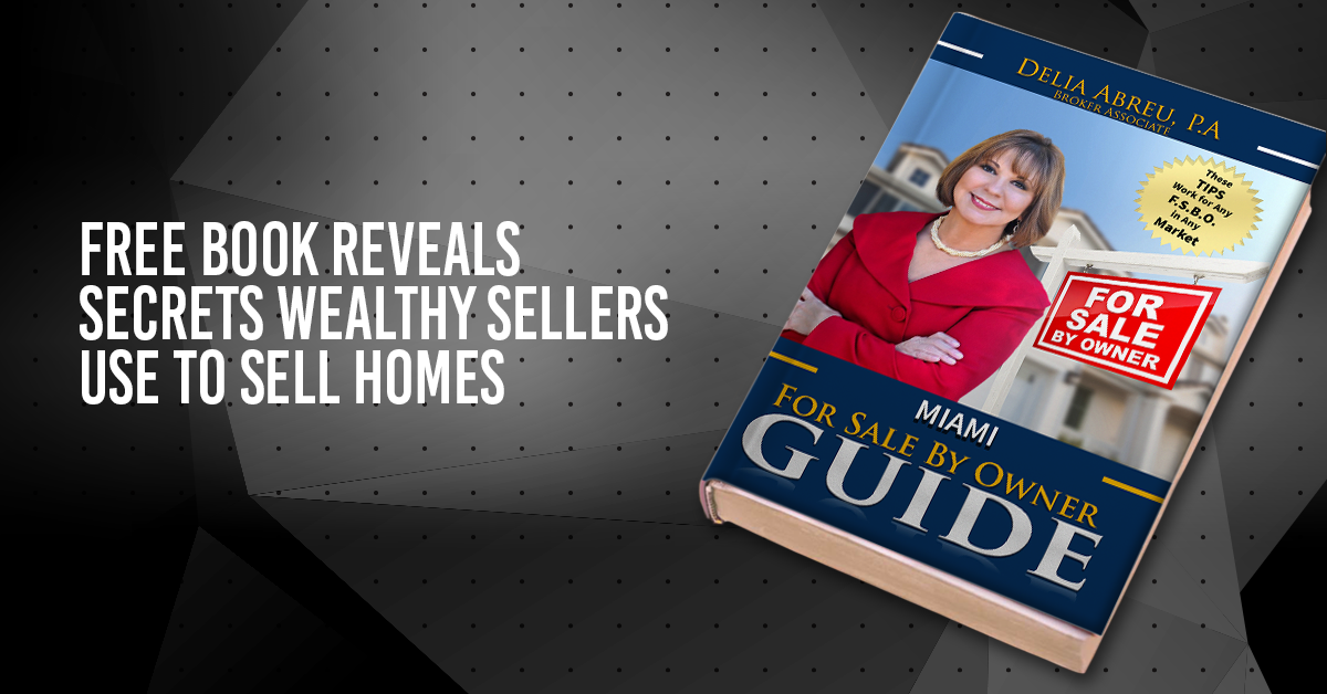 Free For Sale by Owner Guide by Delia Abreu, PA