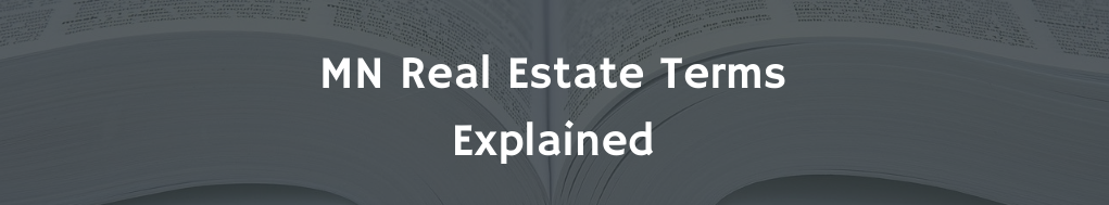 MN Real Estate Terms Explained