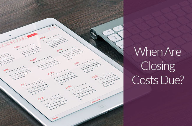 When Are Closing Costs Due?