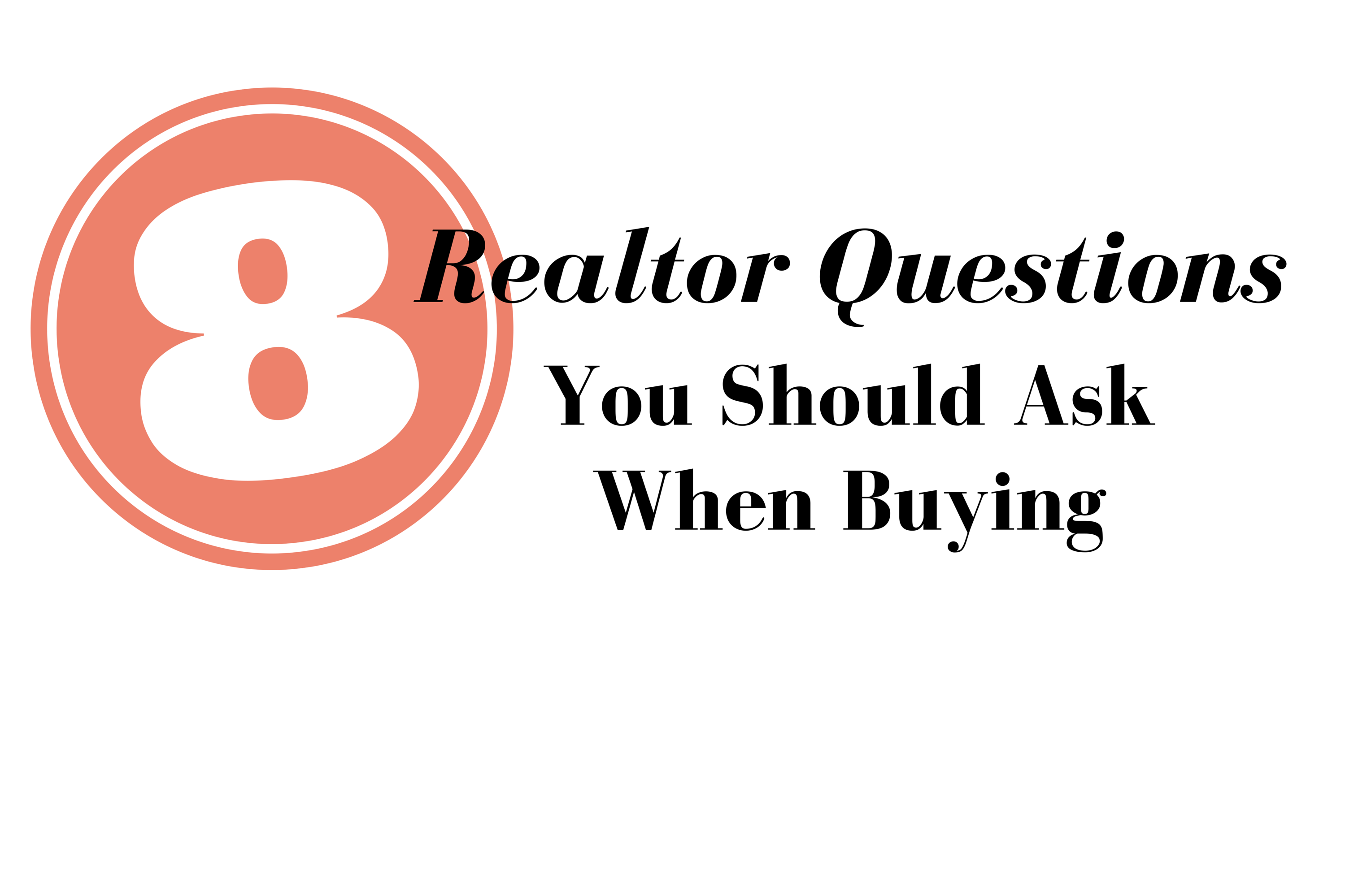 The 8 Realtor Questions You Should Ask When Buying