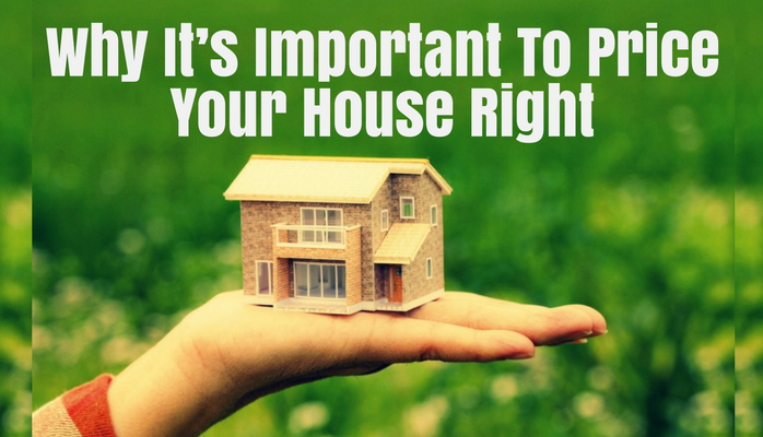 Pricing your house right is essential!
