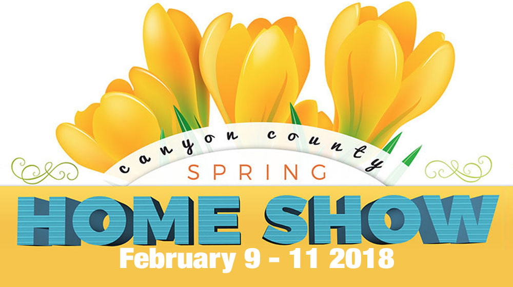 2018 Canyon County Spring Home Show | Nampa, Idaho