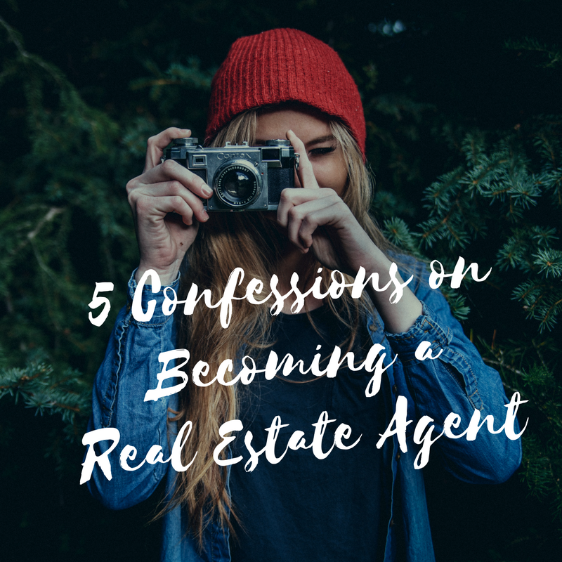 5 Confessions on Becoming a Real Estate Agent