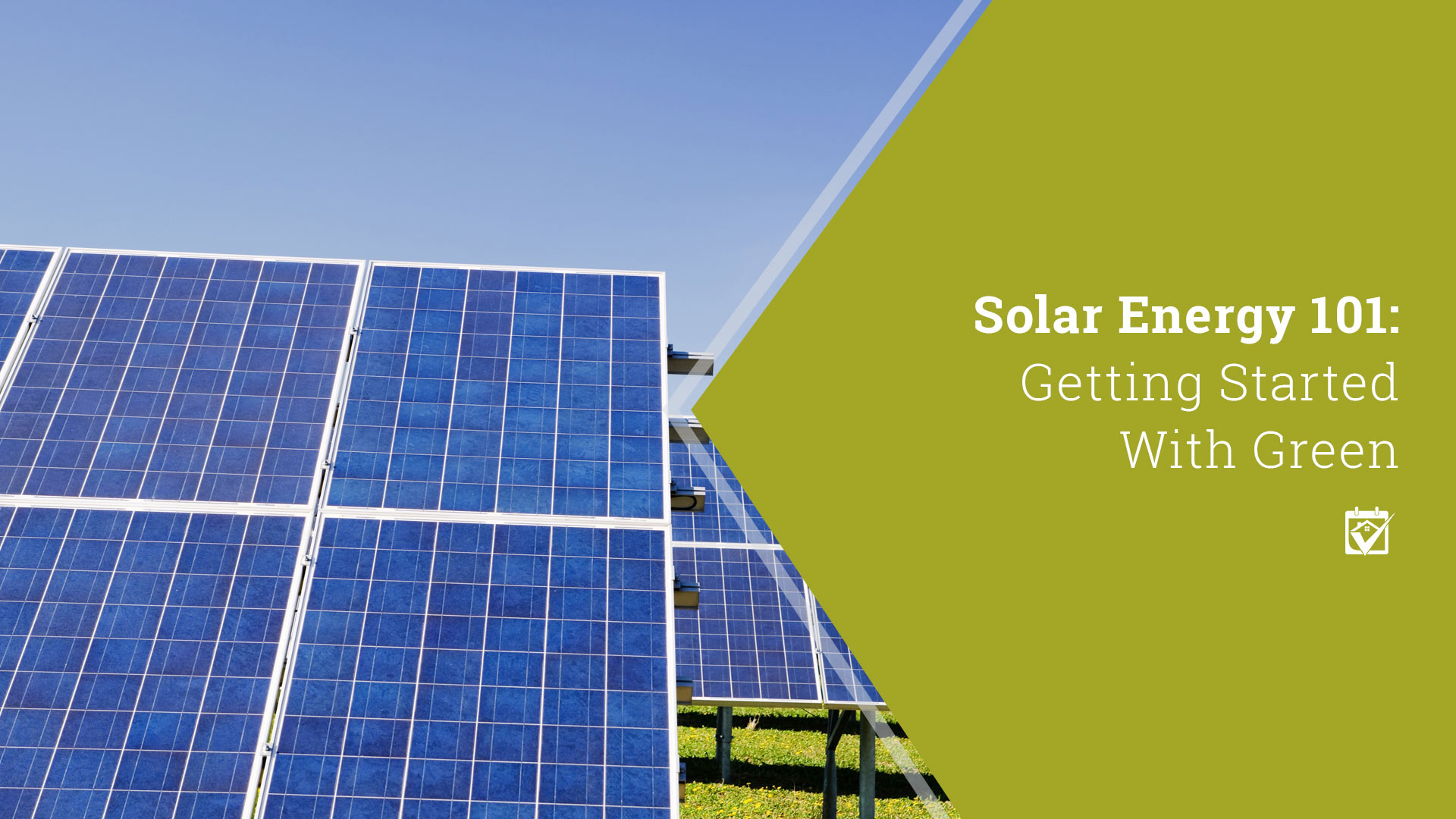 Solar Energy 101: Getting Started With Green