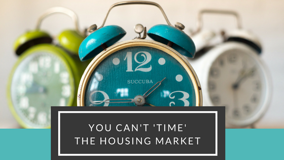 You can't 'time' the housing market