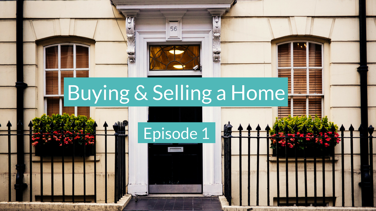 Buying and Selling a Home - Episode 1 - Realtor