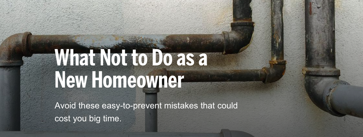 What Not to Do as a New Homeowner