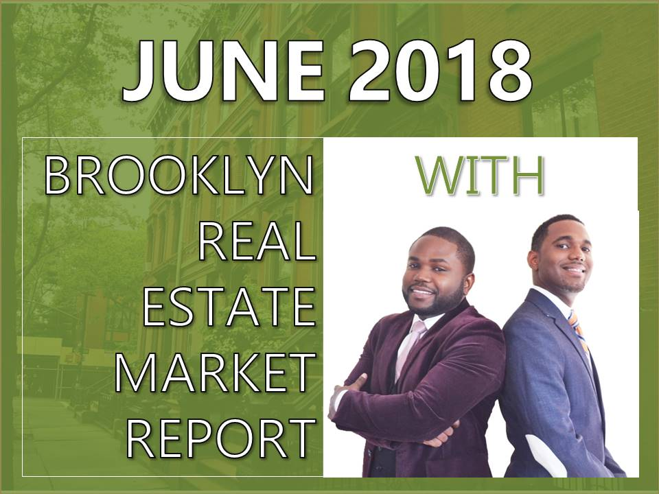 June 2018 Brooklyn Real Estate Market Report