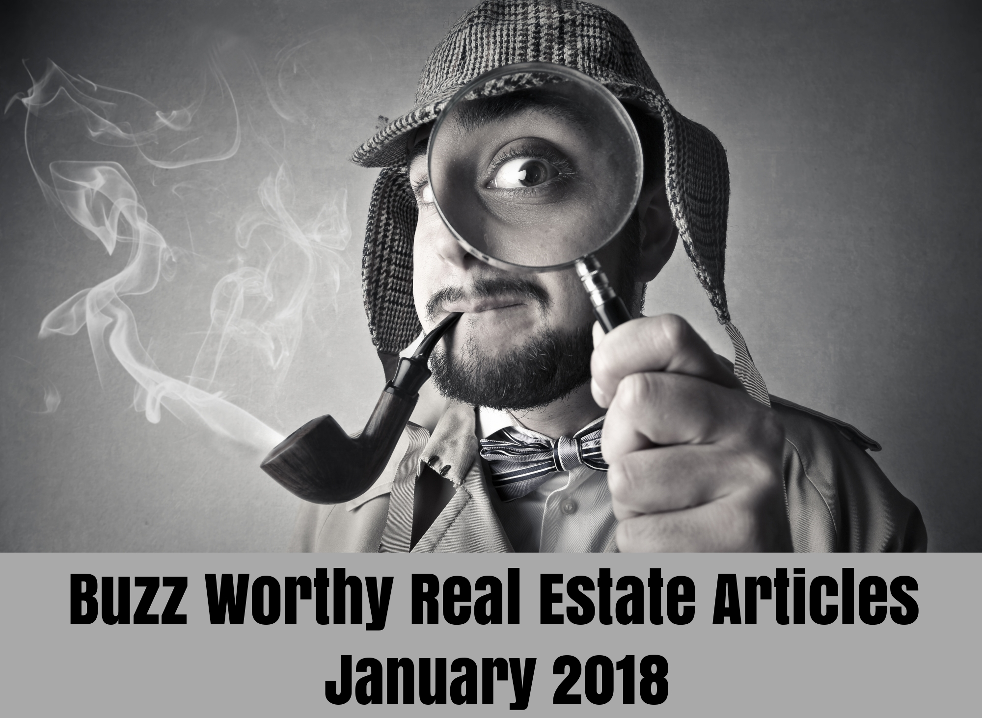 Buzz Worthy Real Estate Articles - January 2018