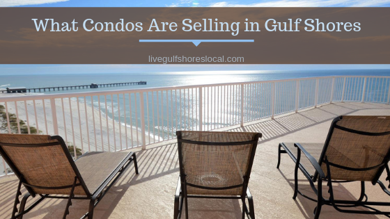 What Condos Are Selling in Gulf Shores - April 2019