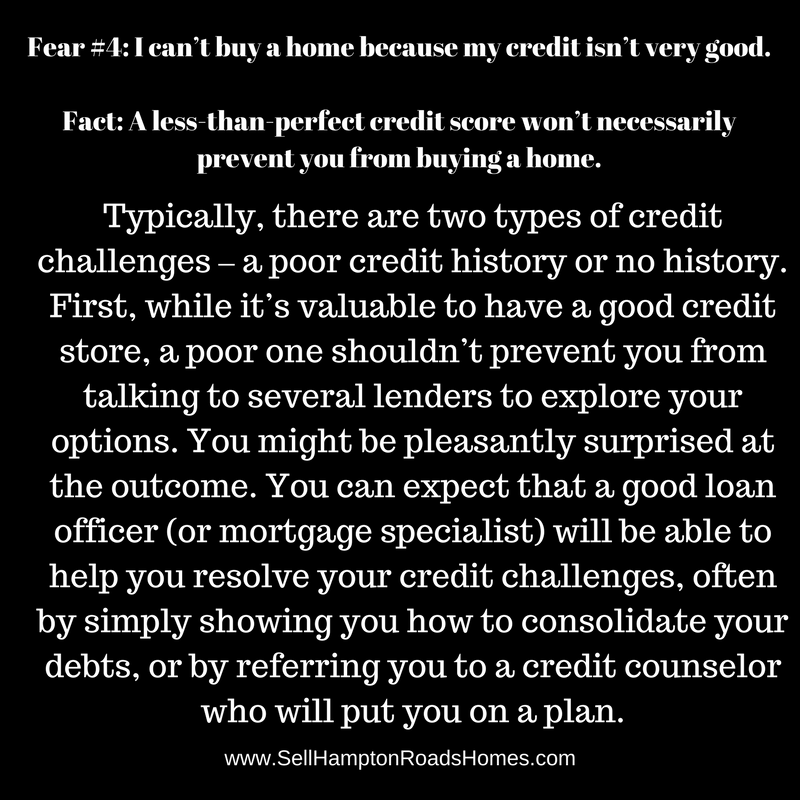 Fear #4: I can't buy a home because my credit isn't very good.