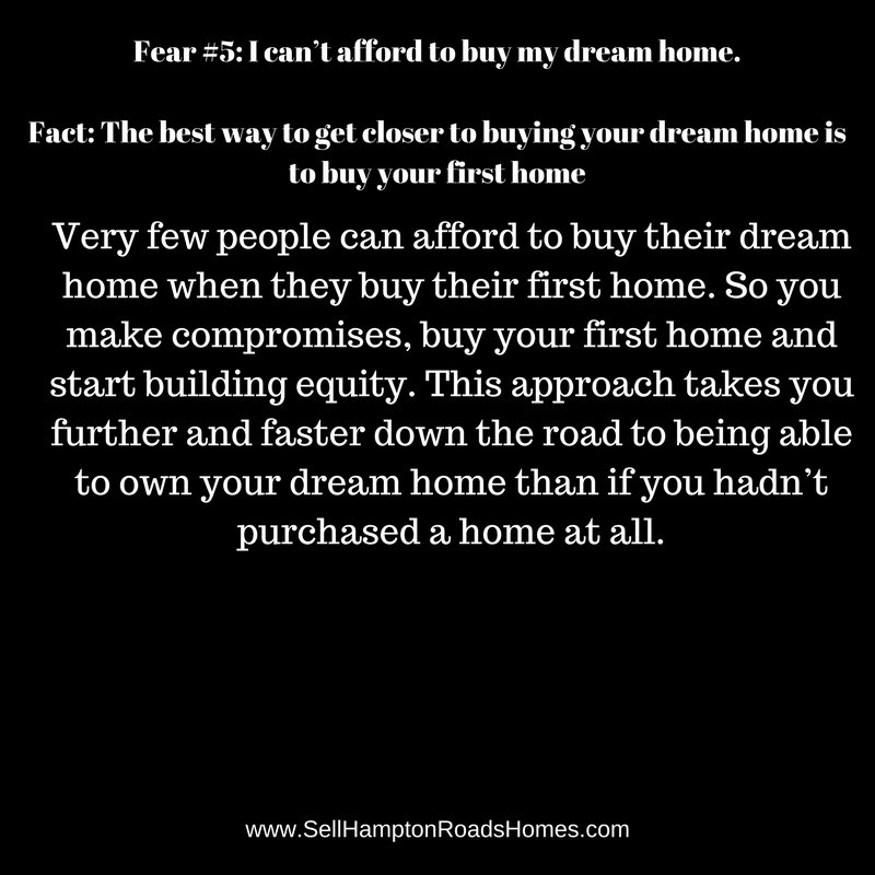 Fear #5: I can't afford to buy my dream home.