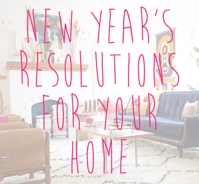 What are your New Years resolutions as a homeowner?