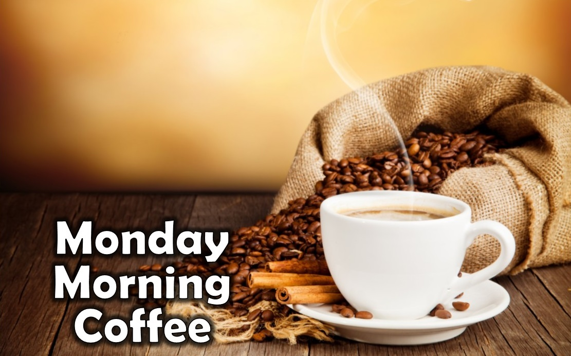 Monday Morning Coffee February 26 2018