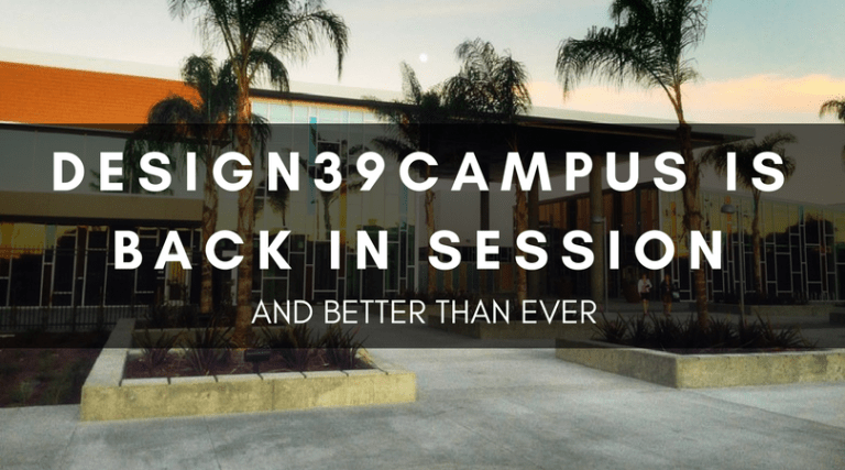 DESIGN39CAMPUS IS BACK IN SESSION, AND BETTER THAN EVER
