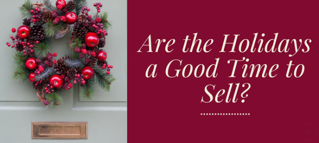 Are the Holidays a Good Time to Sell?