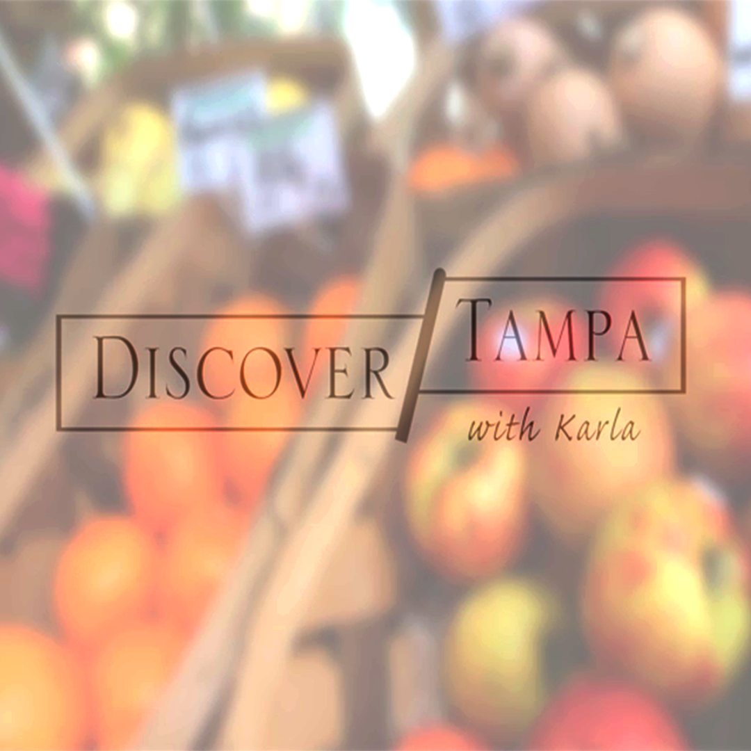 Discover Tampa with Karla - Bayshore Market