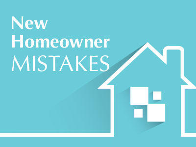 Mistakes That New Homeowners Make