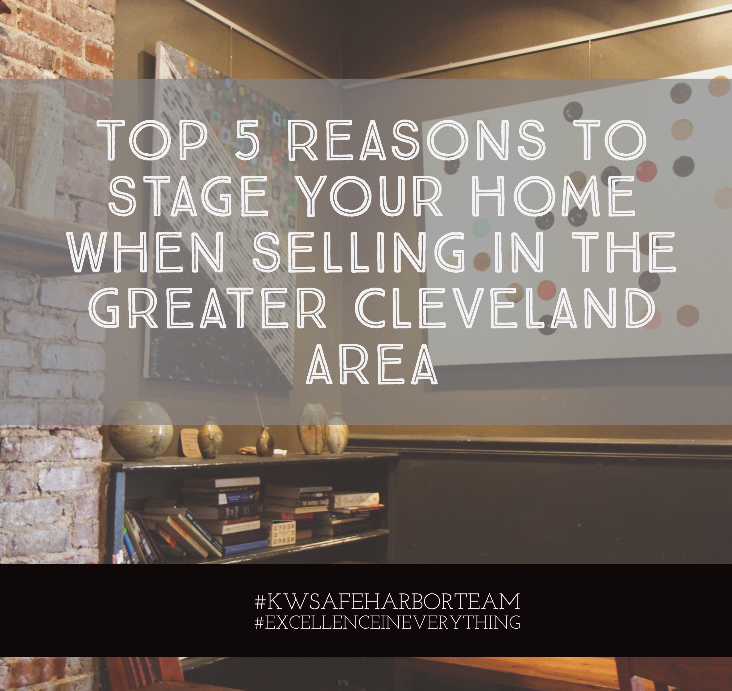 Top 5 Reasons to Stage Your Home When Selling in the Greater Cleveland Area
