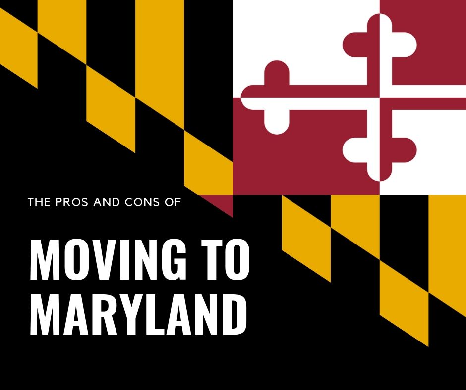 The Pros And Cons Of Moving To Maryland
