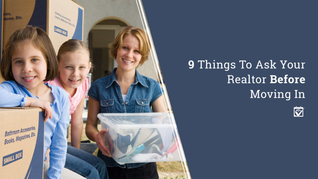 What to ask your Realtor before moving in