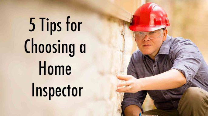 5 Tips for Choosing a Home Inspector