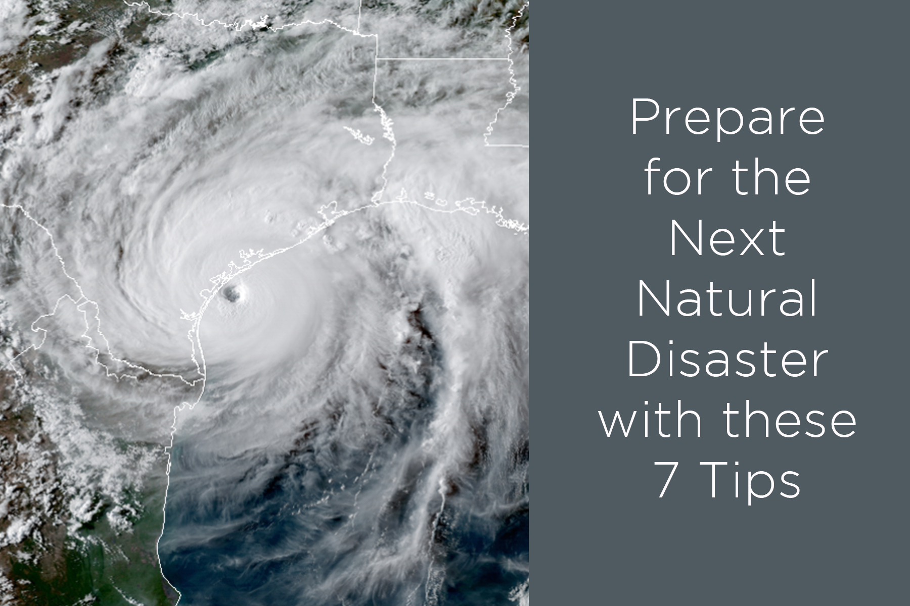 Prepare for the Next Natural Disaster with These 7 Tips