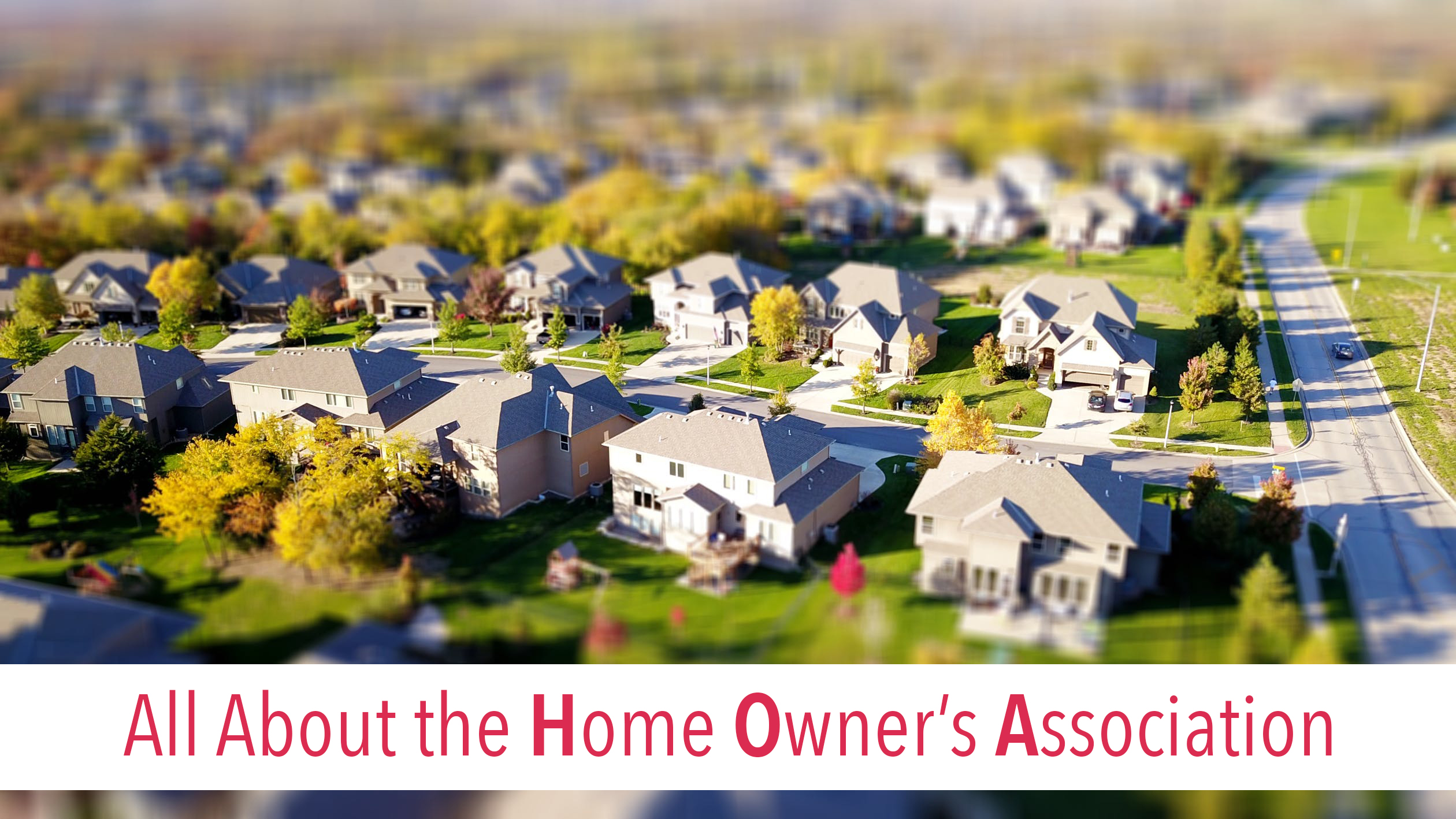 All about the Home Owner's Association