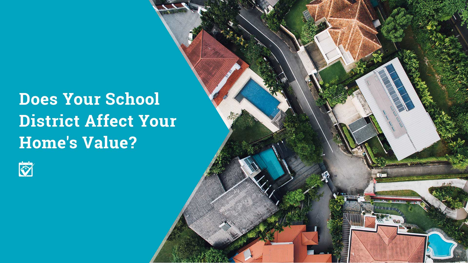 Does Your School District Affect Your Home Value?